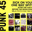 Soul Jazz Records Presents Punk 45: Sick On You! One Way Spit! After The Love & Before The Revolution: Proto-Punk 1969-77 thumbnail