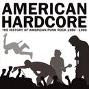 American Hardcore - The History Of American Punk Rock 1980-1986 thumbnail