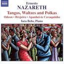 Ernesto Nazareth: Tangos, Waltzes And Polkas thumbnail