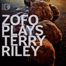 Zofo Plays Terry Riley thumbnail
