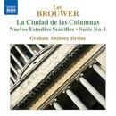 Brouwer: La Ciudad de las Columnas; Nuevos Estudios Sencillos; Suite No. 1 thumbnail