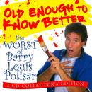 Old Enough To Know Better: The Worst Of Barry Louis Polisar thumbnail