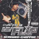 U Gotta Feel Me - Screwed & Chopped (Explicit) thumbnail