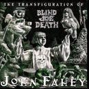 Transfiguration Of Blind Joe Death thumbnail