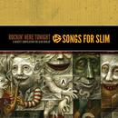 Songs For Slim: Rockin' Here Tonight - A Benefit Compilation For Slim Dunlap thumbnail