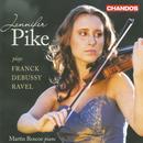Jennifer Pike Plays Franck, Debussy & Ravel thumbnail