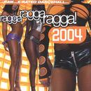 Ragga Ragga Ragga! 2004 thumbnail