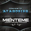Mienteme (Version Norteno Chihuahua) (Single) thumbnail