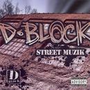 D-Block: Street Muzik (Explicit) thumbnail