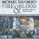 Michael Daugherty: Fire and Blood; MotorCity Triptych; Raise the Roof thumbnail