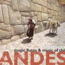 Magic Flutes & Music Of The Andes thumbnail