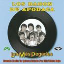 Las Mas Pegadas De Los Baron De Apodaca thumbnail