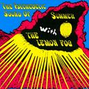 The Psychedelic Sound Of Summer With The Lemon Fog thumbnail