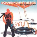 Richard Humpty Vission: Big Floor Funk thumbnail
