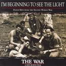 The War: I'm Beginning To See The Light thumbnail