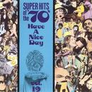 Super Hits Of The '70s: Have A Nice Day, Vol.19 thumbnail