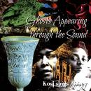 Ghosts Appearing Through The Sound: Kosi Sings Abbey thumbnail
