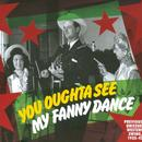 You Oughta See My Fanny Dance - Previously Unissued Western Swing, 1935-42 thumbnail