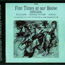 Fine Times At Our House: Traditional Music Of Indiana: Ballads, Fiddle Tunes, Songs thumbnail