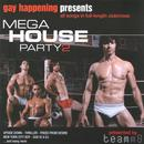 Gay Happening Presents Mega House Party 2 thumbnail
